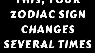 Because of this, your zodiac sign changes several times throughout your life