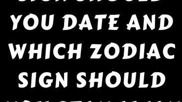 Which zodiac sign should you date and which zodiac sign should you stay away from_