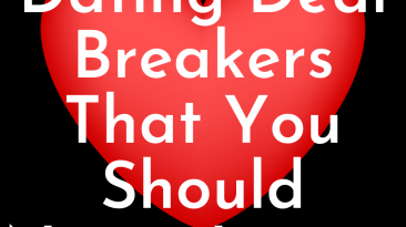 5 Dating Deal Breakers That You Should Never Ignore