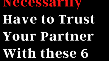You don't necessarily have to trust your partner with these 6 private things