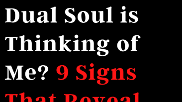 How do I notice that my dual soul is thinking of me? 9 signs that reveal everything!
