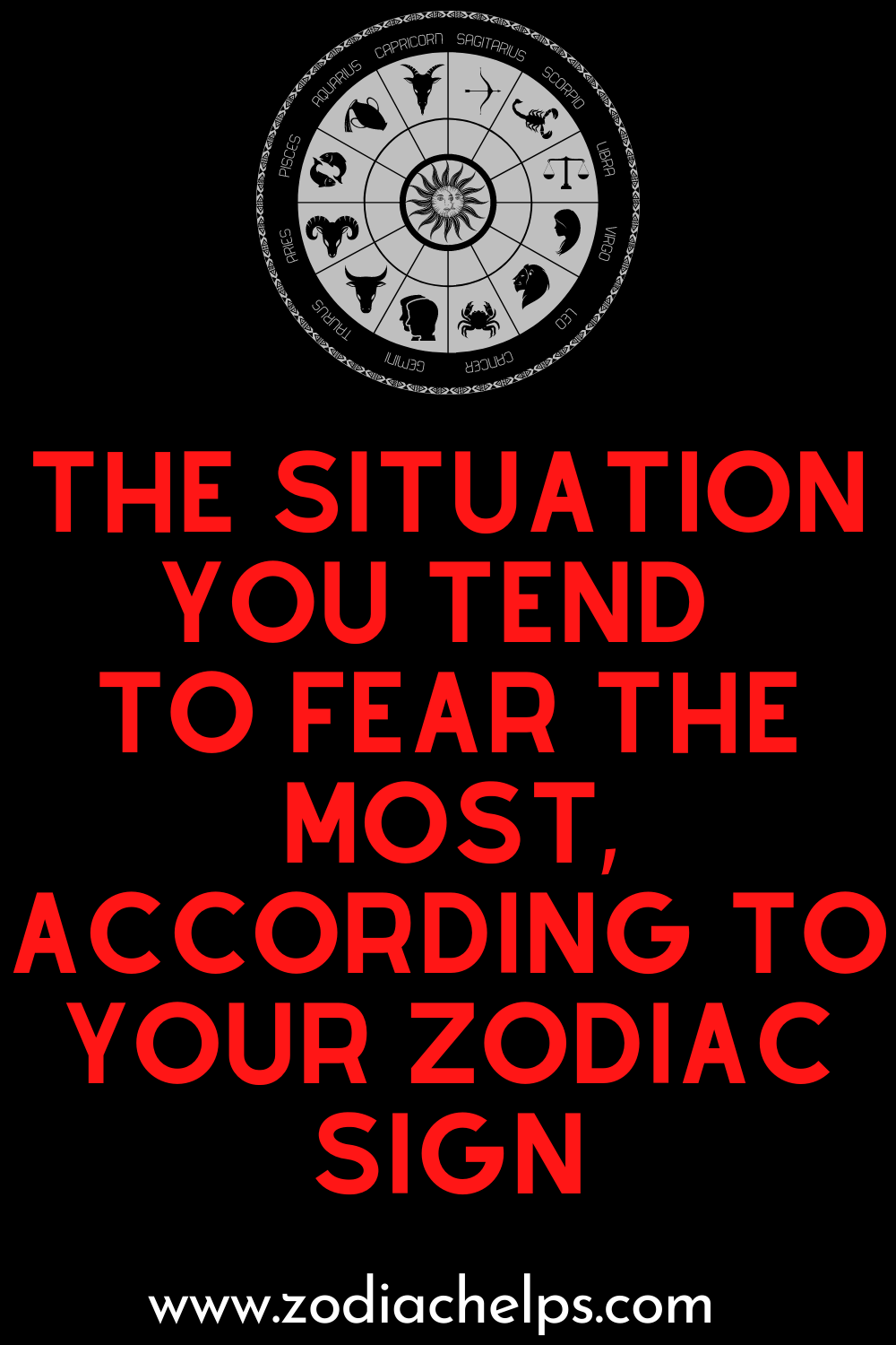 The Situation You Tend to Fear the Most, According to Your Zodiac Sign