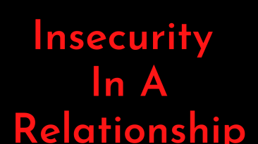 Insecurity in a relationship - How to get it