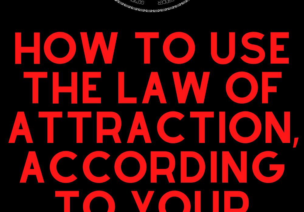 How to Use the Law of Attraction, According to Your Zodiac Sign