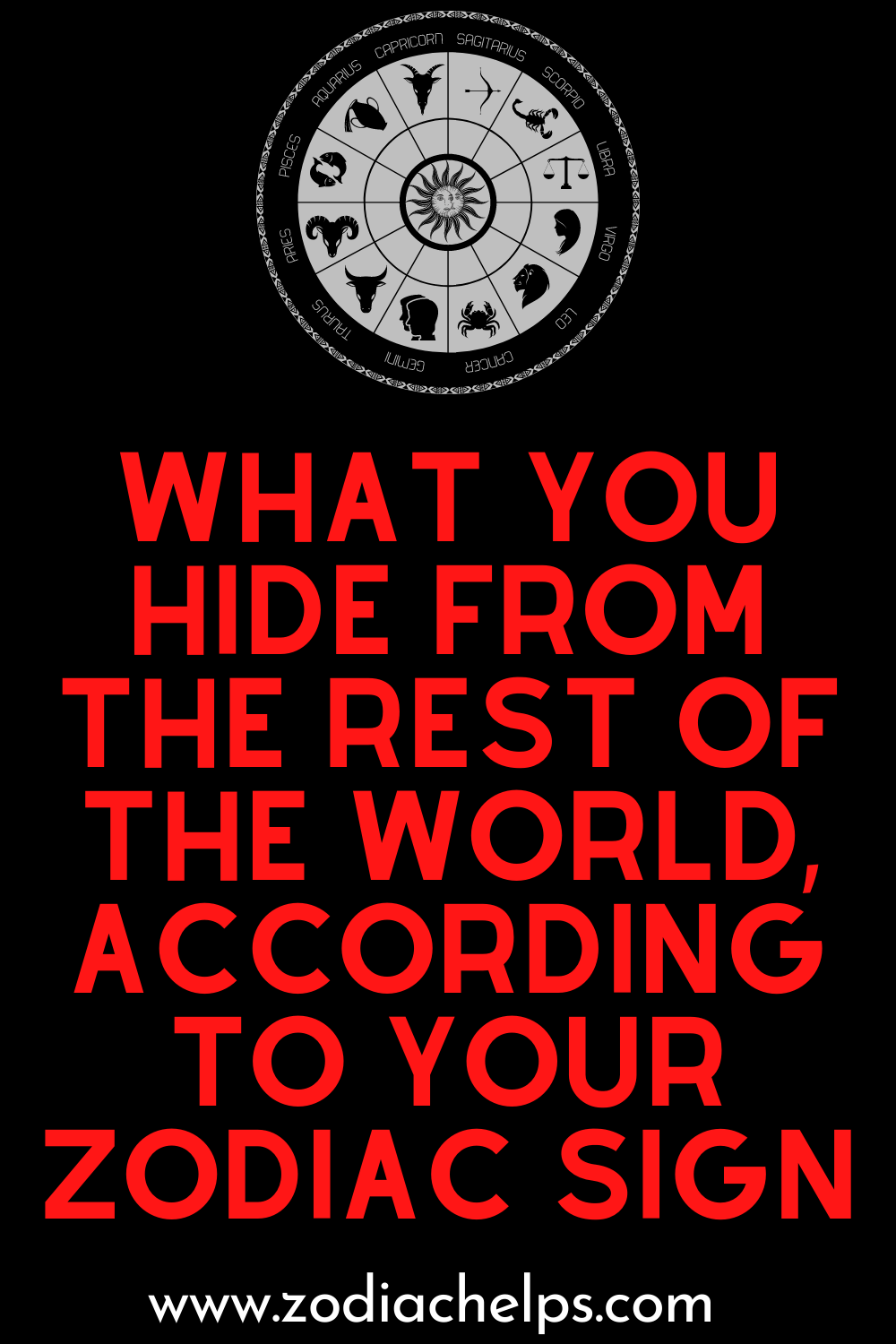 What you hide from the rest of the world, according to your zodiac sign