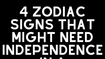 4 Zodiac Signs That Might Need Independence in a Relationship