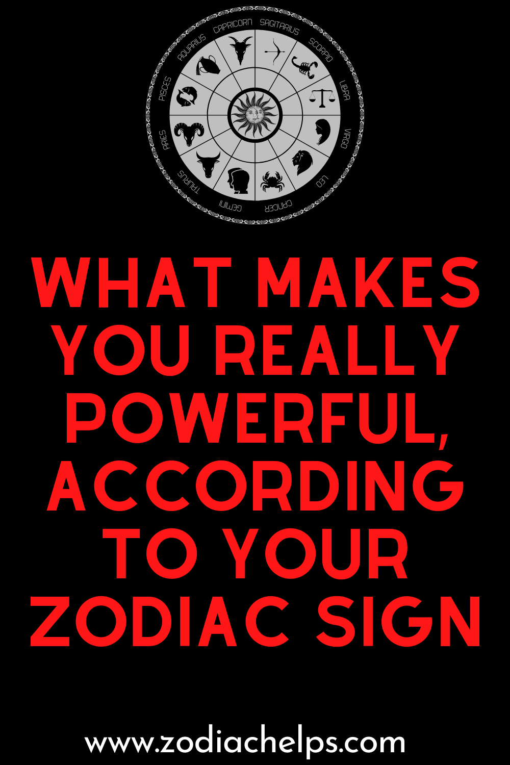 What Makes You Really Powerful, According to Your Zodiac Sign