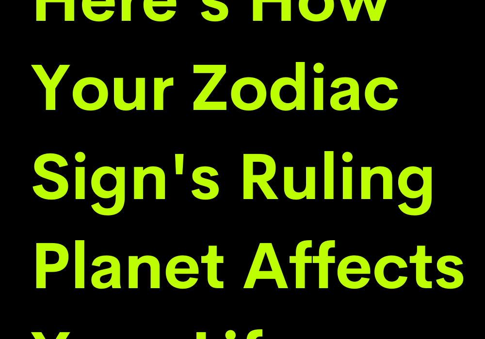 Here's How Your Zodiac Sign's Ruling Planet Affects Your Life