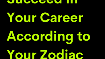 How to Succeed in Your Career According to Your Zodiac Sign