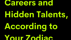 What Are Your Careers and Hidden Talents, According to Your Zodiac Sign