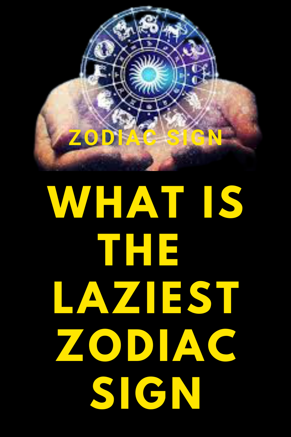 What is the laziest zodiac sign