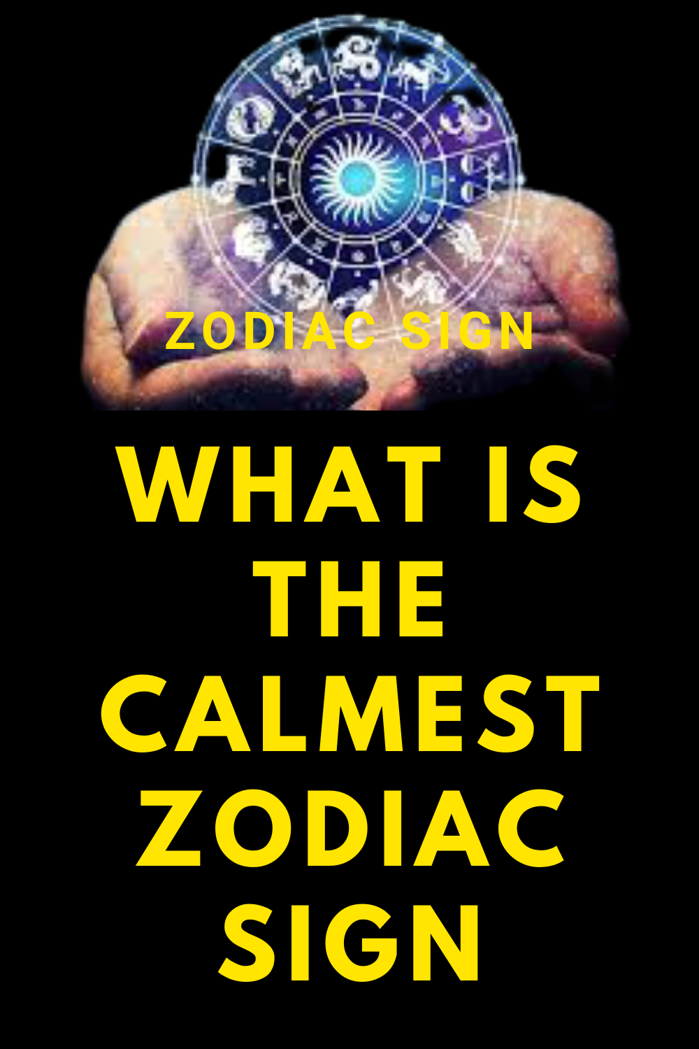 What is the calmest zodiac sign